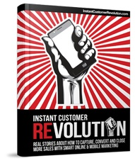 CLICK HERE to Download your FREE copy of Instant Customer Revolution eBook
